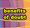benefits of doubt